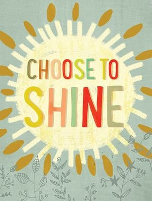 Picture of Choose to Shine